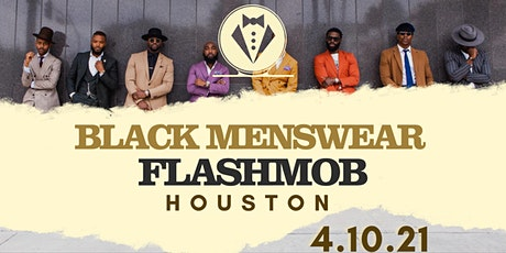 Black Menswear FlashMob Houston tickets