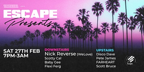 Escape Presents @ Tropikana Manly ft. Nick Reverse,Baby Gee, Scotty Cal tickets
