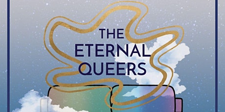 """The Eternal Queers""  Pride Theatre Show tickets"