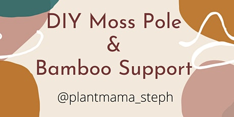 DIY Moss Pole & Bamboo Support tickets