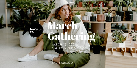 HARTHAUS MARCH GATHERING tickets