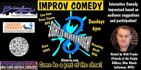 Eight is Never Enough - Improv Comedy - Mar 14 tickets