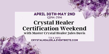 Crystal Healer Certification Weekend - In Person tickets