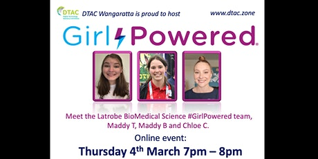 Girl Powered  with Latrobe Uni Biomedical students, tickets
