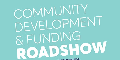 Community Development & Funding  Roadshow (Nelson/Stoke) tickets
