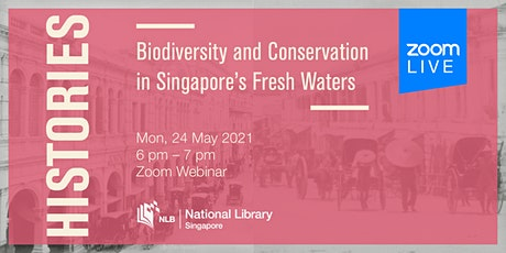 Histories: Biodiversity and Conservation in Singapore's Fresh Waters tickets
