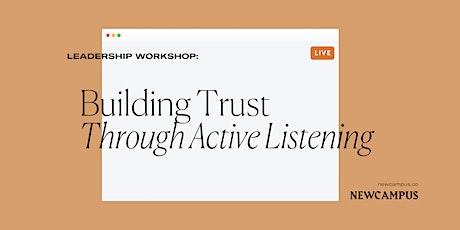 Leadership Workshop | Building Trust Through Active Listening tickets