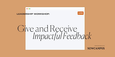 Leadership Workshop | Give and Receive Impactful Feedback tickets