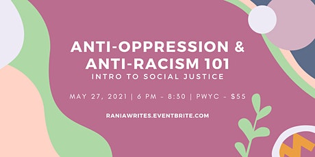 Anti-Oppression & Anti-Racism 101: Introduction to Social Justice tickets