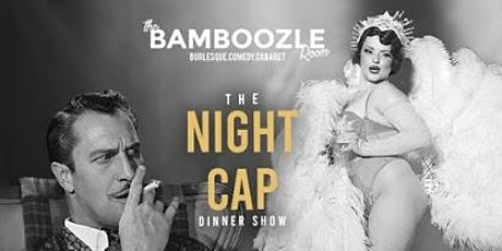 Burlesque Comedy Cabaret Dinner Show tickets