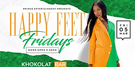 H A P P Y F E ET Fridays - LONG WEEKEND VIBES tickets