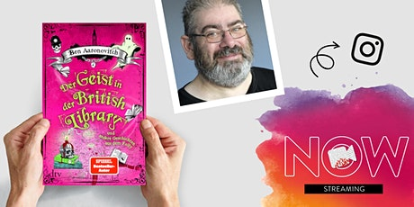 "NOW: Ben Aaronovitch ""Der Geist in der British Library"" Tickets"