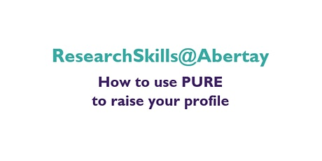 Research Skills@Abertay: How to use PURE to raise your profile tickets