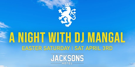A NIGHT WITH DJ MANGAL - EASTER SATURDAY tickets