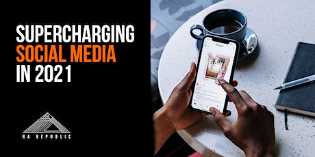 Supercharge your Social Media in 2021 tickets