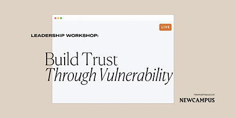 Leadership Workshop | Build Trust Through Vulnerability tickets