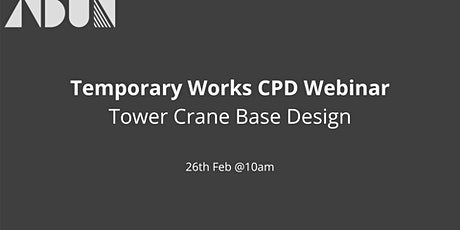 Tower Crane Design - Temporary Works CPD Webinar tickets