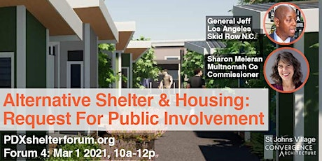 PDX Shelter Forum #4: Alternative Shelter - Request For Public Involvement tickets