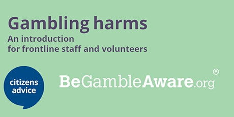 Gambling harms: An introduction for frontline staff and volunteers tickets