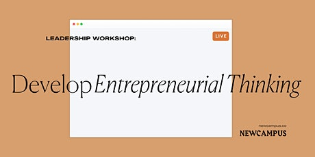 Leadership Workshop | Develop Entrepreneurial Thinking tickets