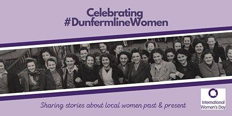Celebrating Dunfermline Women - Past and Present tickets