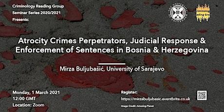 Atrocity Crimes Perpetrators, Judicial Response & Enforcement of Sentence tickets