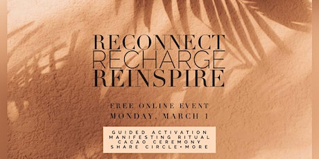RECONNECT, RECHARGE, REINSPIRE. Guided Activation, Cacao Ceremony + More tickets