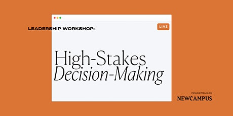 Leadership Workshop | High-Stakes Decision Making tickets