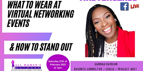 MASTERCLASS : What To Wear At Virtual Networking Events & How To Stand Out tickets