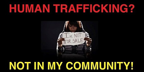Human Trafficking? Not in my Community! tickets