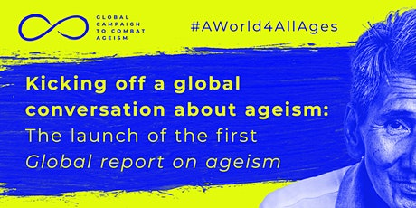 Launch of first Global report on ageism: a global conversation on ageism tickets