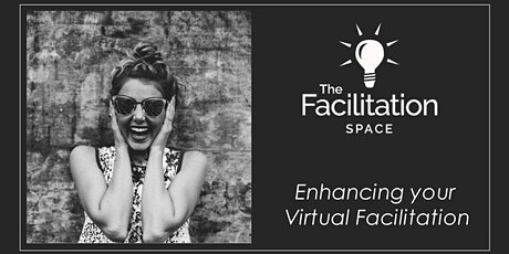 The Facilitation Space - Enhancing Virtual Facilitation (12  & 19 March) biglietti