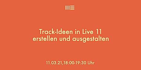 Track-Ideen in Live 11erstellen und ausgestalten Tickets