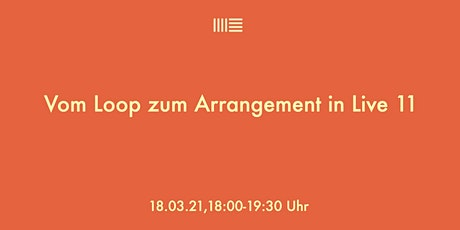 Vom Loop zum Arrangement in Ableton Live 11 Tickets