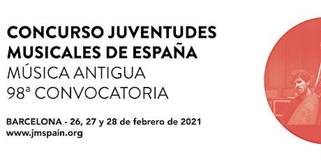 98è Concurs Música Antiga de Joventuts Musicals d'Espanya. Eliminatòria IV entradas