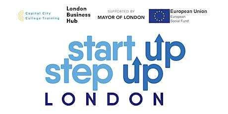 Start Up Step Up London Business Entrepreneurship Programme Tickets