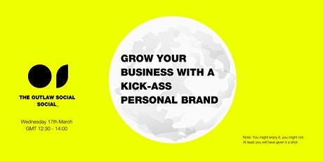 Grow your business with a kick-ass personal  brand // Personal Branding tickets