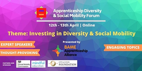 The Apprenticeship Diversity & Social Mobility Forum - Spring 2021 tickets