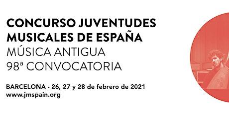 98è Concurs Música Antiga de Joventuts Musicals d'Espanya. Final I entradas