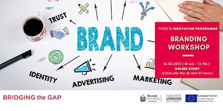 FiveC's Branding Workshop Online - Brunel University and Bridging the GAP tickets
