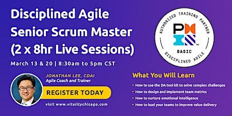 Disciplined Agile Senior Scrum Master (DASSM):  2 x 8hr Live Sessions tickets
