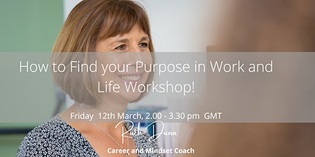 How to Find your Purpose in Work and Life tickets