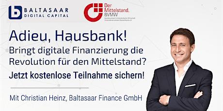 BVMW Frühstück: Adieu, Hausbank! Neue Finanzierungs-Lösungen für KMU Tickets