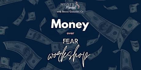 Money Over Fear Workshop w/ Becca Gonzalez tickets