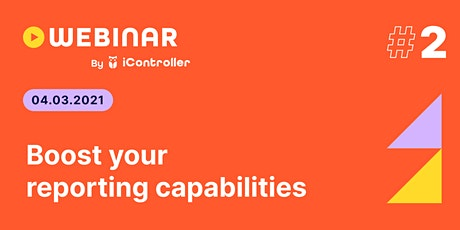 iController webinar #2 - Boost your reporting capabilities tickets