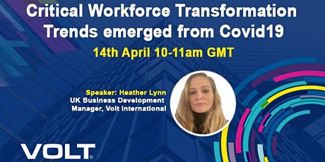Critical Workforce Transformation Trends emerged from Covid19 tickets