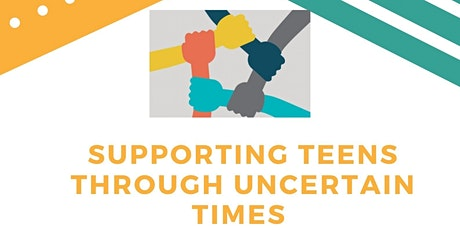 Supporting Teens through uncertain times tickets