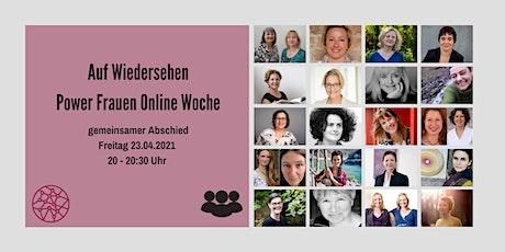 Power Frauen Online Woche - Auf Wiedersehen Tickets