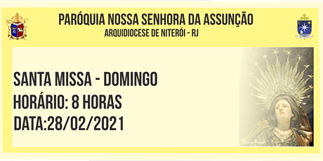 PNSASSUNÇÃO CABO FRIO - SANTA MISSA - DOMINGO - 8HORAS - 28/02/2021 ingressos