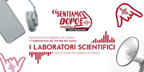 Laboratori scientifici online - Ci sentiamo dopo biglietti